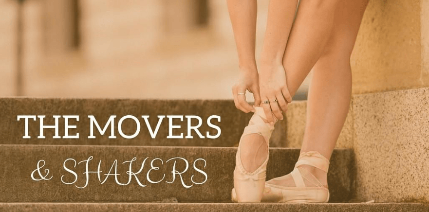 Close-up of a person putting on ballet shoes with the caption 'The Movers & Shakers'
