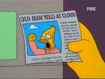 Grandpa Simpson yelling at a cloud